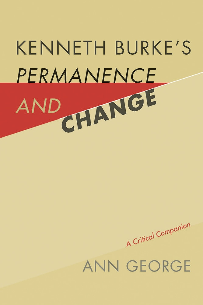 Cover of Kenneth Burke's Permanence and Change: A Critical Companion by Ann George