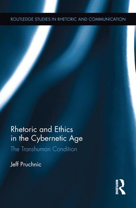 Cover of Rhetoric and Ethics in the Cybernetic Age